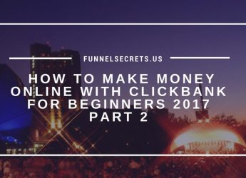 Clickbank for beginners 2017 How to make money online with clickbank (part 2)