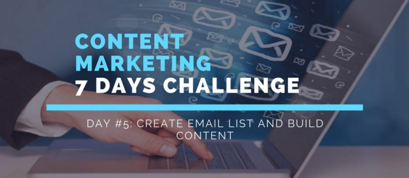 CONTENT MARKETING 7 DAYS CHALLENGE DAY #5_ CREATE EMAIL LIST AND BUILD CONTENT (1)