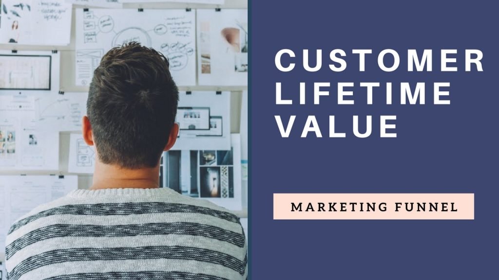 online marketing funnel - customer lifetime value