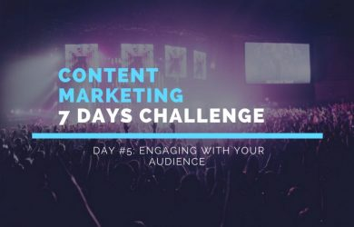Content marketing challenge: engaging with your audience (day 6)