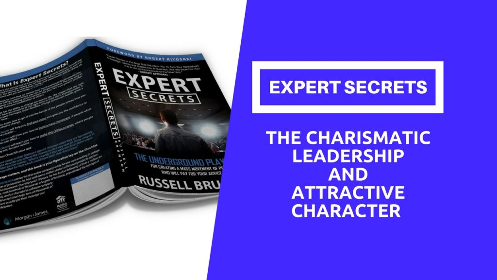 expert secrets review The charismatic Leadership and Attractive Character