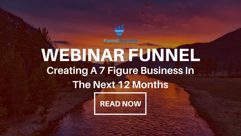 Creating A 7 Figure Business In The Next 12 Months with Webinar Funnel