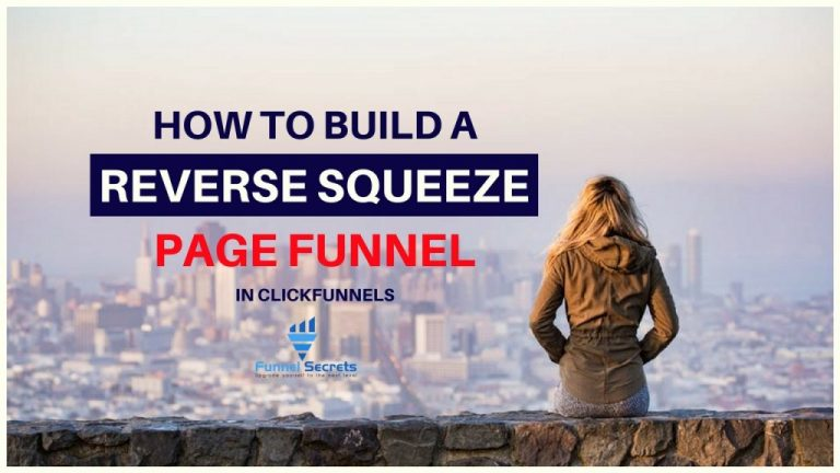 How to build reverse squeeze page funnel in clickfunnels