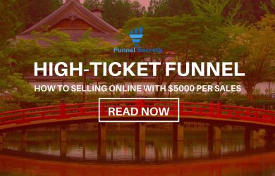 high-ticket funnel - marketing funnel - funnel secrets