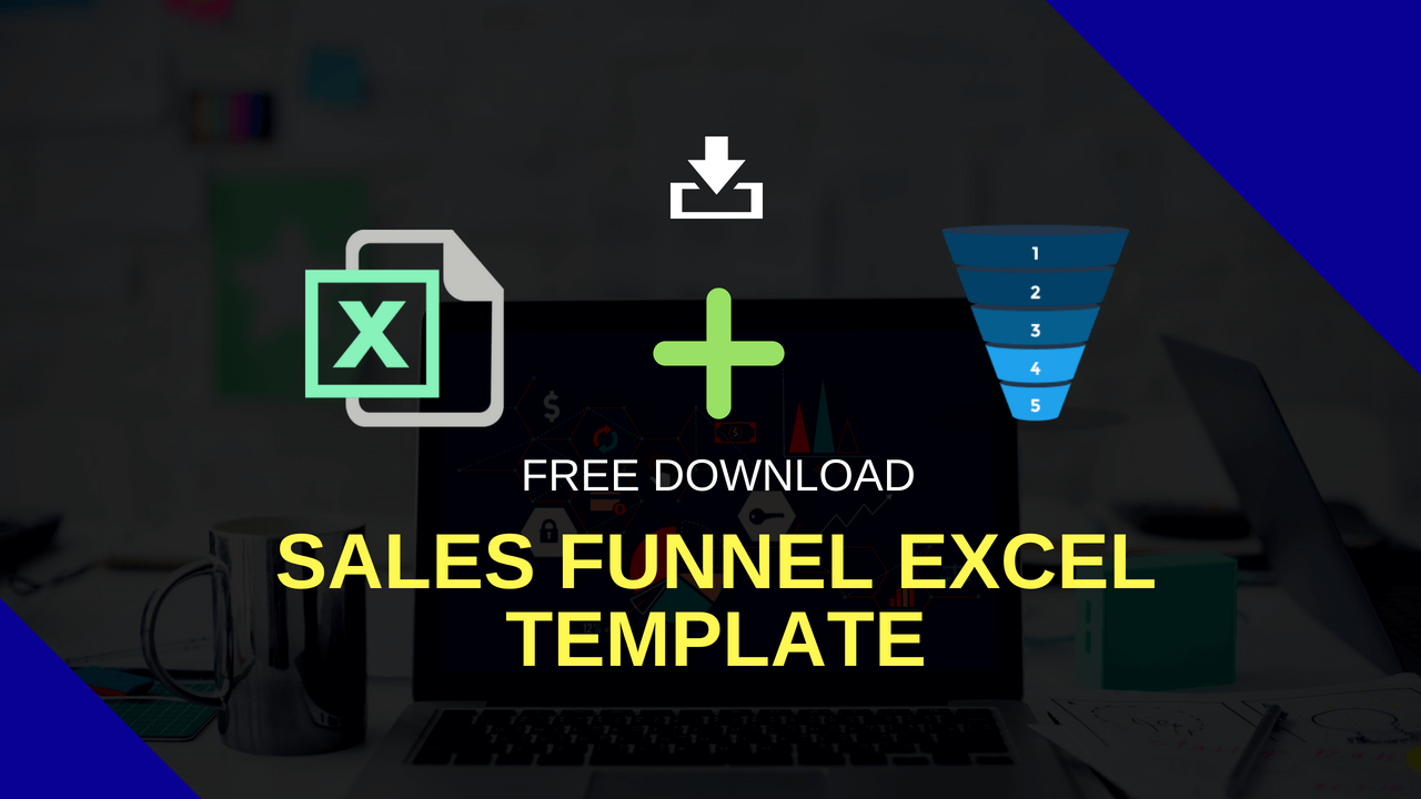 Sales Funnel Excel Template Free Download - Tracking and Optimize Funnel