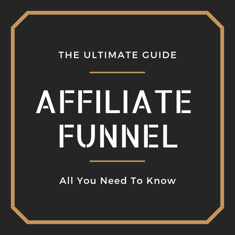 Ultimate Guide: The Affiliate Marketing Funnel