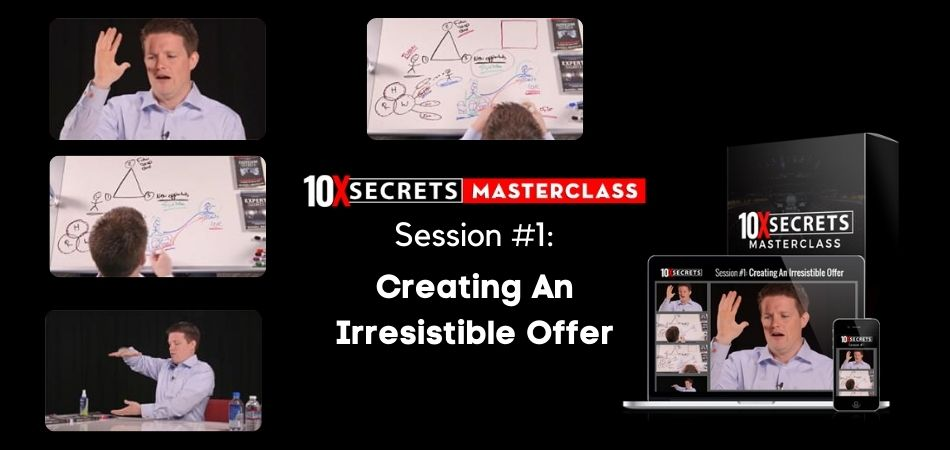 10x secrets masterclass review creating an irresistible offer