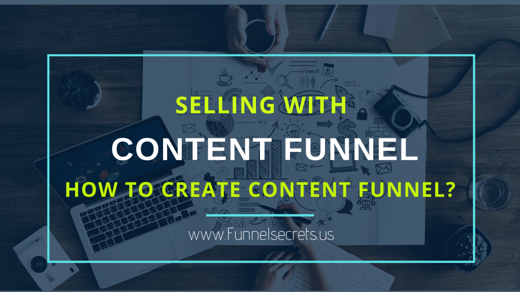 How To Selling Your Product With Content Funnel Help You Save Money
