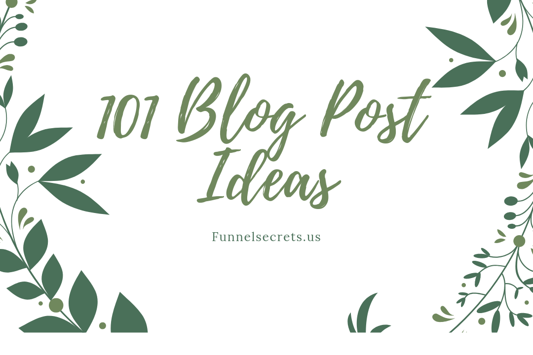 101 quick blog post ideas for beginners 2019 - Funnel Secrets