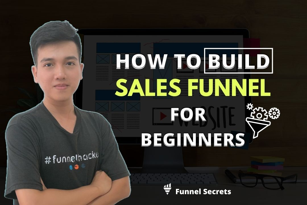 Exactly How To Build A Sales Funnel From Scratch in 6 steps