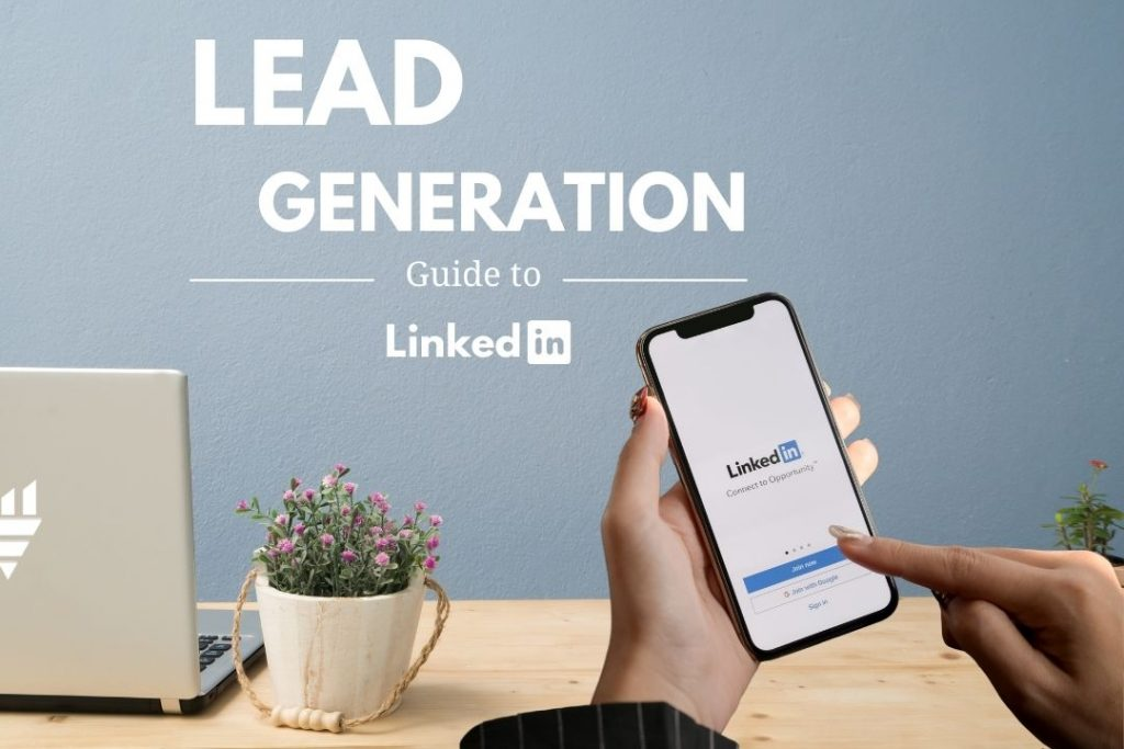 LinkedIn Lead Generation The Best Platform for B2B