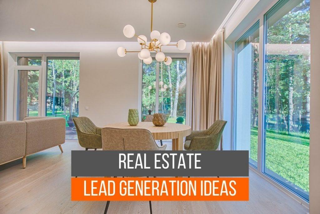 Great Real Estate Lead Generation Ideas