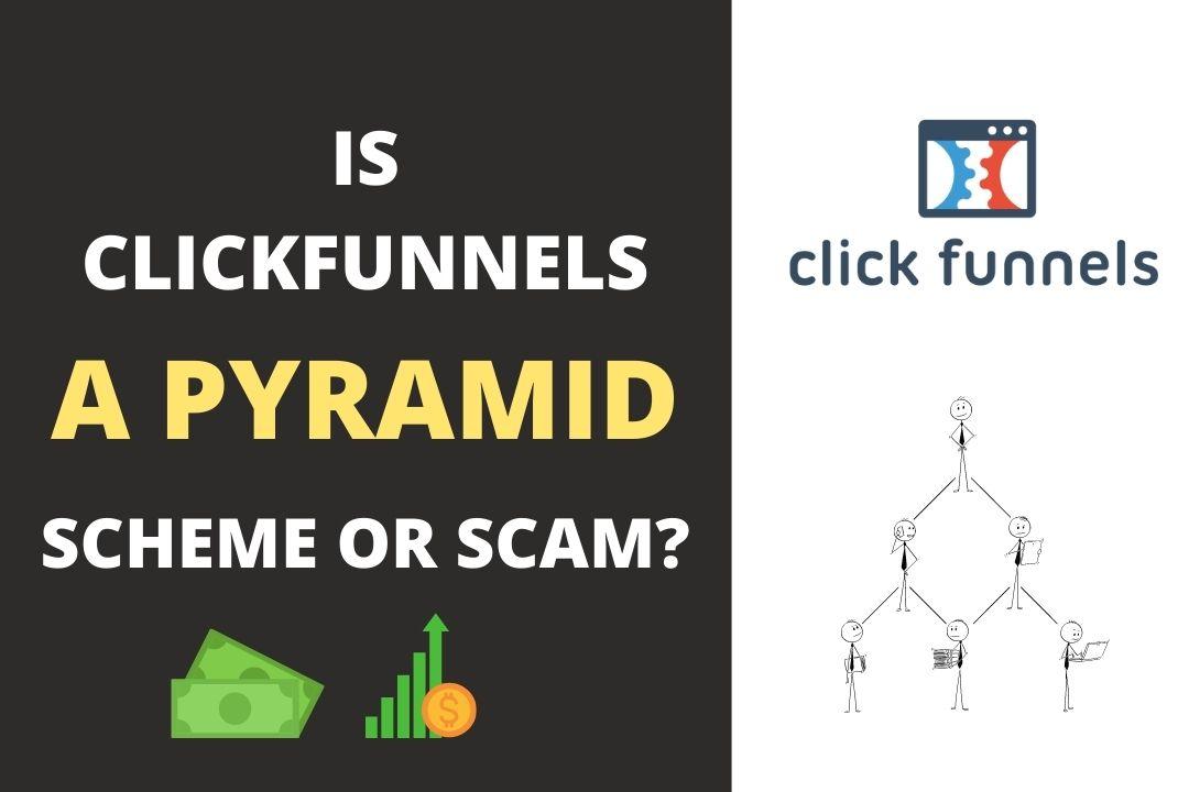 Is Clickfunnels A Pyramid Scheme Ponzi Or Scam